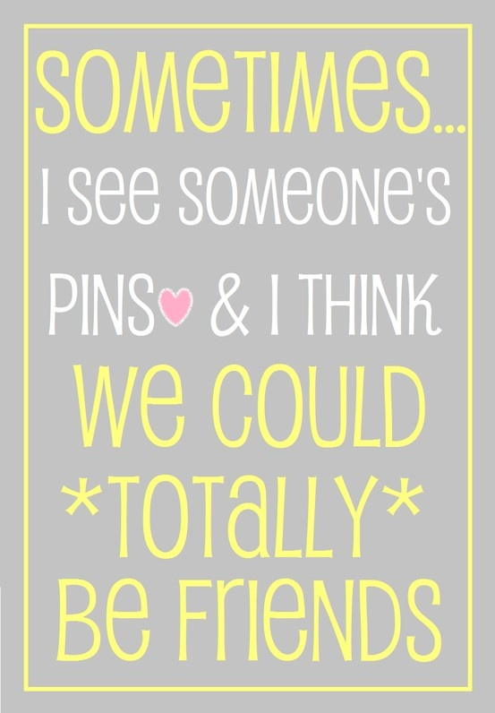 Pinterest Friends ....