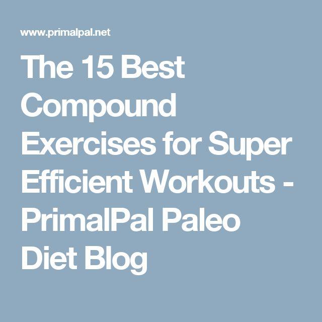 The 15 Best Compound Exercises for Super Efficient Workouts - PrimalPal Paleo Diet Blog