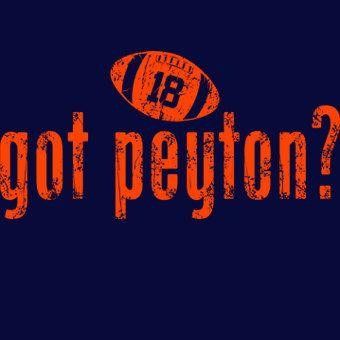 Got Peyton Funny Denver Manning Novelty Humor by BigtimeTeez, $16.99