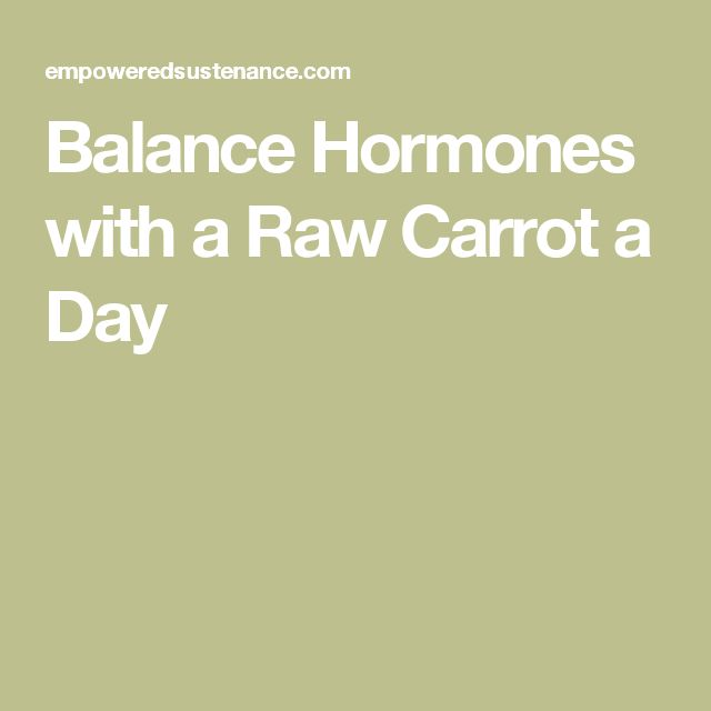 Balance Hormones with a Raw Carrot a Day