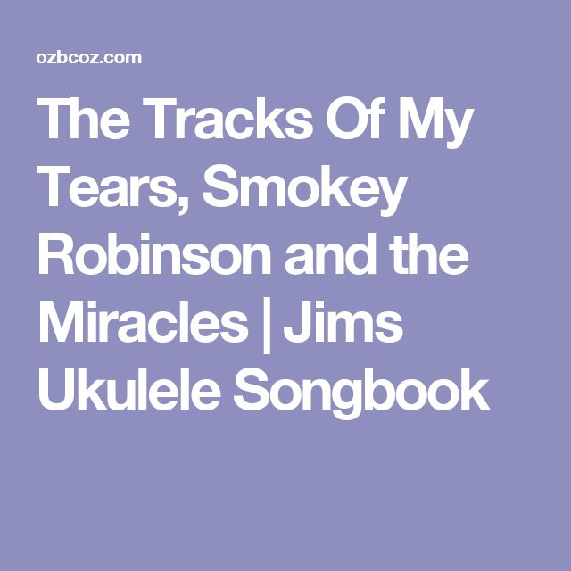 The Tracks Of My Tears, Smokey Robinson and the Miracles | Jims Ukulele Songbook