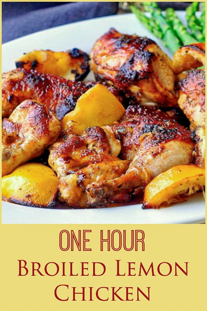 Broiled Lemon Chicken. Ready in 1 hour.