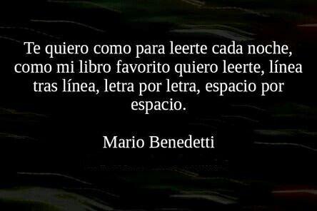 Mario Benedetti <3<3<3 para leerte cada noche..... :-*
