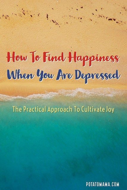 How To Find Happiness When You Are Depressed