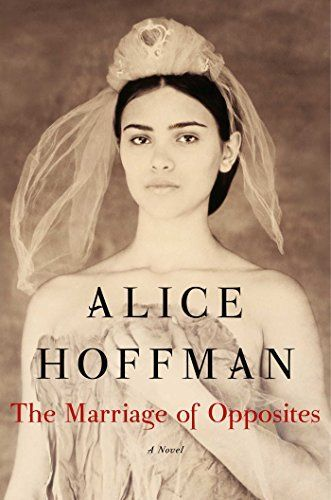 The Marriage of Opposites by Alice Hoffman,/ completed 5.5.15,   3.5 stars