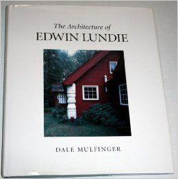 The Architecture of Edwin Lundie: Dale Mulfinger, Eileen Michels, David Gebhard: 9780873513135: Books - Amazon.com