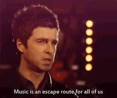 Music is an escape route for all of us