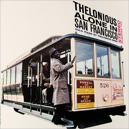 """Thelonious Monk: Alone in San Fransisco   Label: Riverside 12-312   12"""" LP 1959  Design: Paul Bacon :  Photo: William Claxton"""