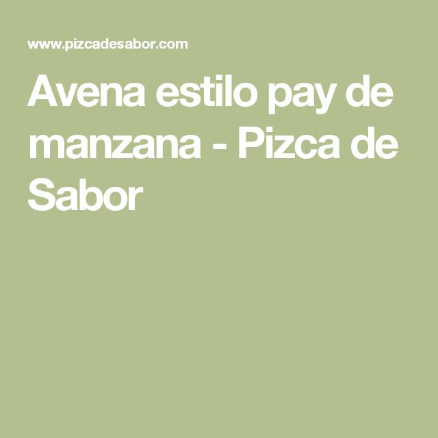Avena estilo pay de manzana - Pizca de Sabor