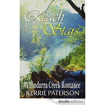 Reach for the Stars (A Bindarra Creek Romance) eBook: Kerrie Paterson: Amazon.com.au: Kindle Store