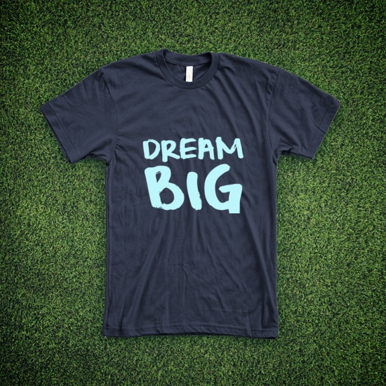 Dream Big T-Shirt - Uncovet/ ..then fullfil it!