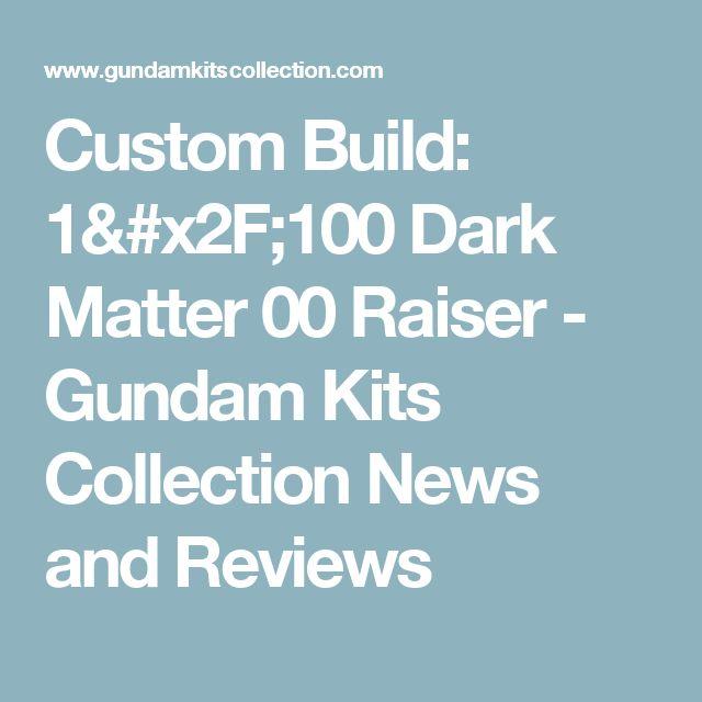 Custom Build: 1/100 Dark Matter 00 Raiser  - Gundam Kits Collection News and Reviews