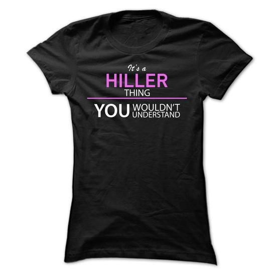 Its A HILLER Thing #name #beginH #holiday #gift #ideas #Popular #Everything #Videos #Shop #Animals #pets #Architecture #Art #Cars #motorcycles #Celebrities #DIY #crafts #Design #Education #Entertainment #Food #drink #Gardening #Geek #Hair #beauty #Health #fitness #History #Holidays #events #Home decor #Humor #Illustrations #posters #Kids #parenting #Men #Outdoors #Photography #Products #Quotes #Science #nature #Sports #Tattoos #Technology #Travel #Weddings #Women