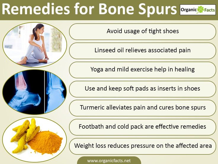 Home remedies for bone spur include cold pack, linseed oil, flaxseed hot pack, footbath, turmeric, mild exercise, foot care, warm up, weight loss etc.	Bone Spur or osteophytes is an extra bone that appears as a raised projection due to continuous pressure and wear and tear of the bones. It usually occurs at joints, hips, feet, spine, shoulders, knees and hands. One undergoes severe pain in the region accompanied by inflexibility of that part. This occurs due to obstruction in free movement…