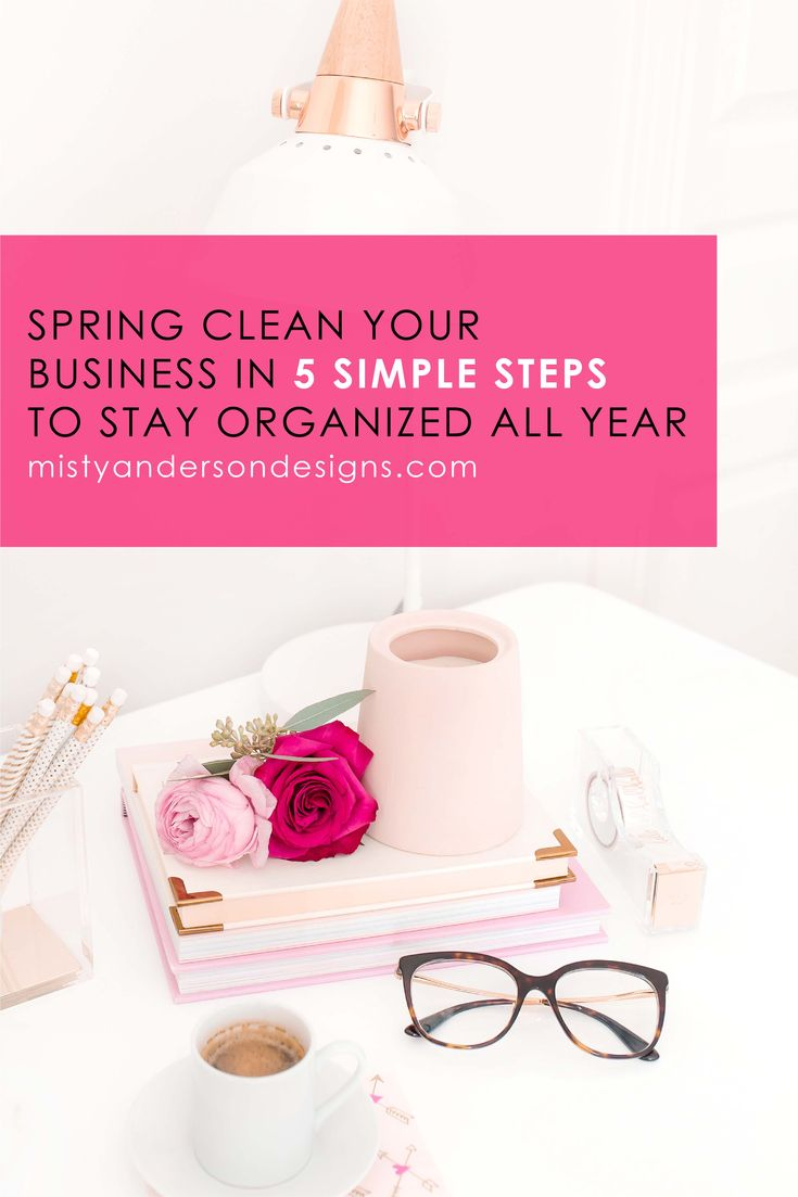 Is you business starting to look a little cluttered? Don't worry, because I have a 5 step process to Spring Clean your business and help you stay organized all year. business tips | small business tips | business organization | cleaning tips | business organization ideas | spring cleaning ideas | blog tips | social media tips | website tips| #smallbusinesstips #businessorganization