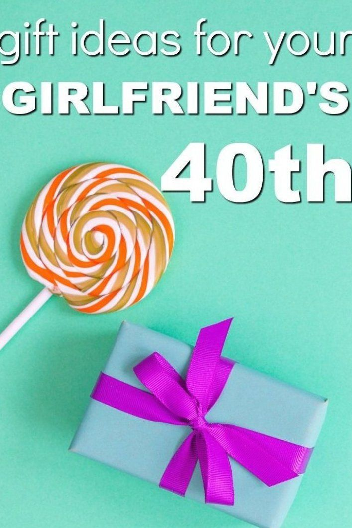 Gift Ideas For Your Girlfriend S 40th Birthday Milestone Birthday Ideas Gift Guide For 40th Birthday Gifts For Women 40th Birthday Gifts 40 Birthday Gifts