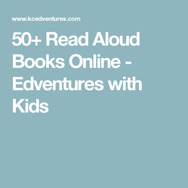 50+ Read Aloud Books Online  - Edventures with Kids