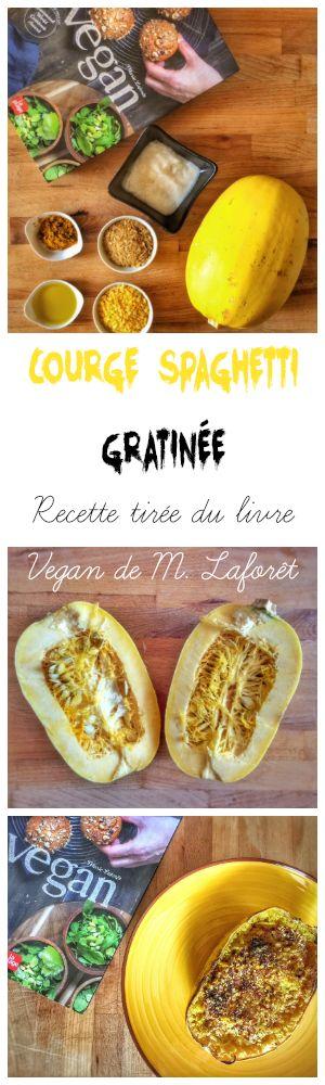 Recette spéciale Halloween : Courge spaghetti gratinée - Recette du livre VEGAN de Marie Laforêt #vegan #halloween