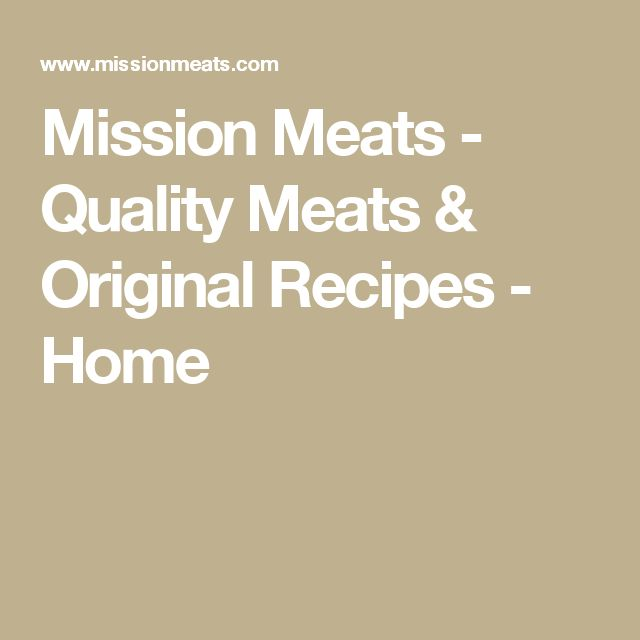 Mission Meats - Quality Meats & Original Recipes - Home