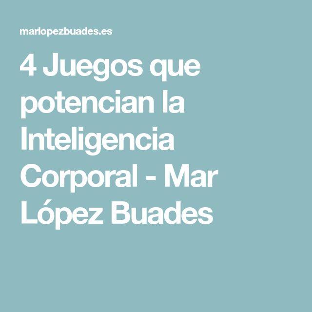 4 Juegos que potencian la Inteligencia Corporal - Mar López Buades