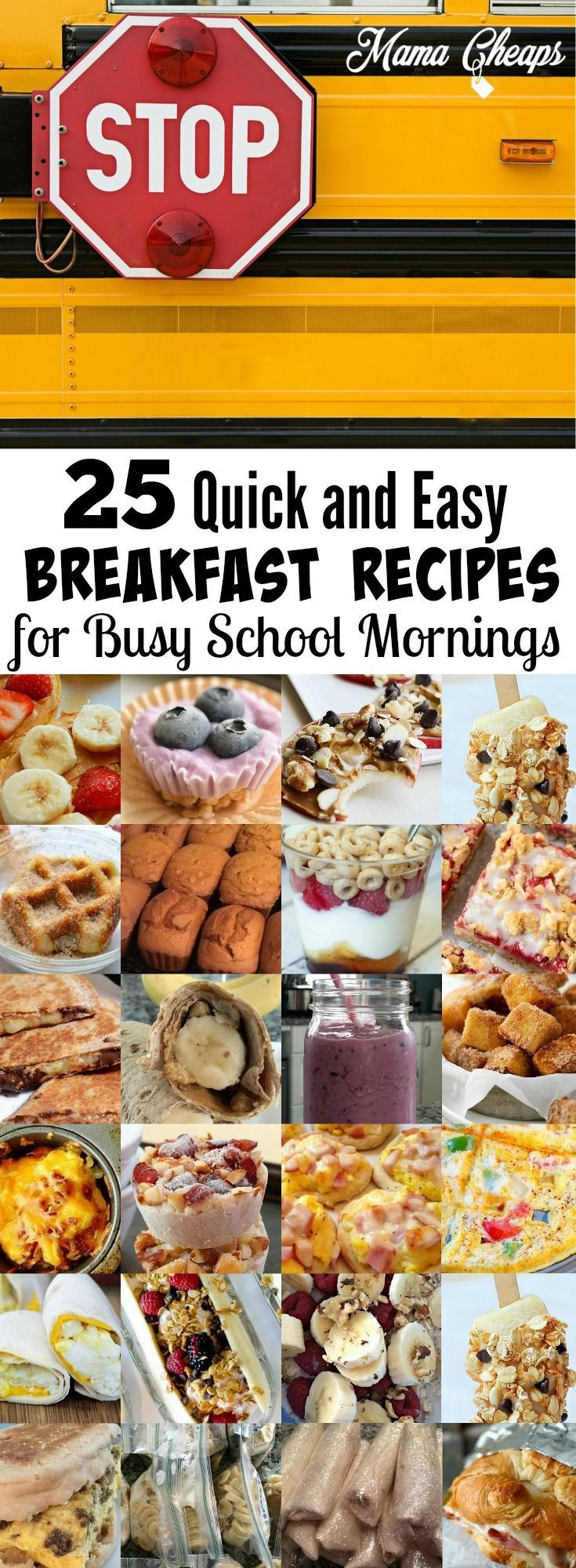 25 Quick and Easy Breakfast Recipe Ideas for Busy School Mornings Find more great recipes and back to school tips on MamaCheaps.com!