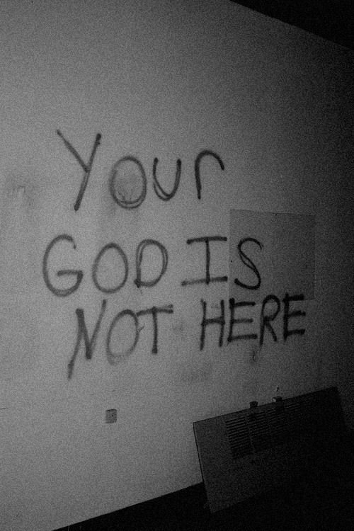 Your god is not here