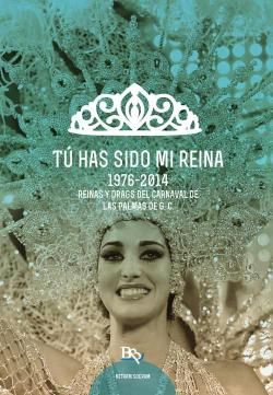 Tu has sido mi reina 1976-2014: reinas y drags del carnaval de Las Palmas de G. C, / Nitram Socram. http://absysnetweb.bbtk.ull.es/cgi-bin/abnetopac01?TITN=517609
