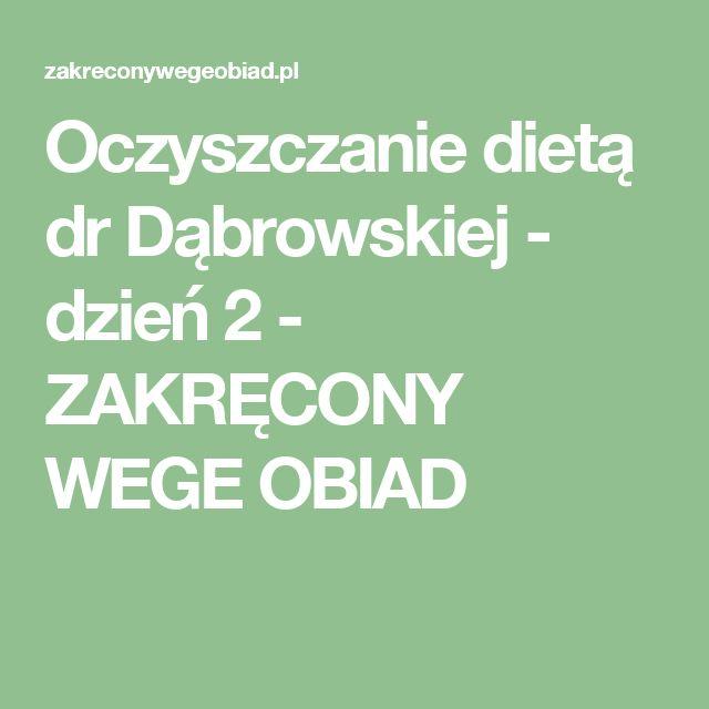 Oczyszczanie dietą dr Dąbrowskiej - dzień 2 - ZAKRĘCONY WEGE OBIAD