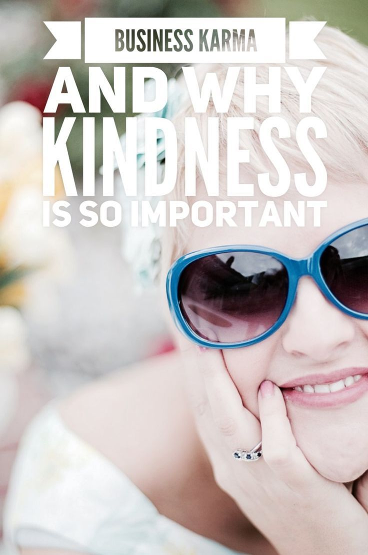 Business Karma and Why Kindness is So Important! - Idea Candy
