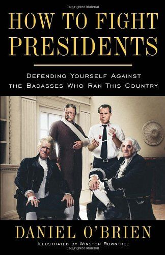 DOB's ultimate chief executive combat manual hits stores today! #HowToFightPresidents