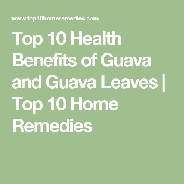 Top 10 Health Benefits of Guava and Guava Leaves | Top 10 Home Remedies