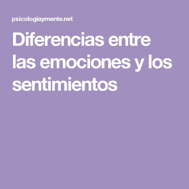 Diferencias entre las emociones y los sentimientos