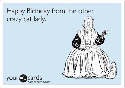 Funny Birthday Ecard Happy Birthday from the other crazy cat lady – Happy Birthday from the Cat Card