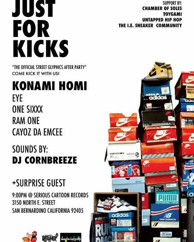 TONIGHT wear your flyest kicks. JUST FOR KICKS starts at 9pm @ CSUSB 3150 North E Street San Bernardino CA 92405 EYE go on at 10:30pm #JustForKicks The Official Street Glyphics After Party! DJ Cornbreez @cornbreezus on the decks! Also performing: Konami Homi @konamihomi  One Sixxx @onesixxx  Ram One  Cayoz Da Emcee @cayoz_da_emcee #HipHop #Kicks #Csusb #Livemusic #Emcee #microphone #Blaqknoiz #newWave #socal #concious #SB #Sanbernardino #calstatesanbernardino #liveevent #findthis…