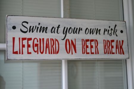 Swim At Your Own Risk Lifeguard On Beer Break, 6x18 Primitive Wood Sign, CUSTOM COLORS