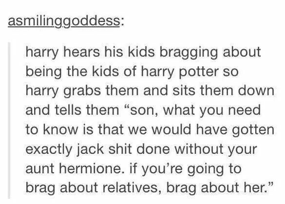 It would be funny if that happened at Christmas or something so that Ron could be in the next room laughing his head off