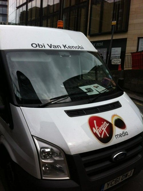 Virgin Media name their vans...this one is Obi Van Kanobi. Wonder how many other neat van names they can create?: Vans Damm, Lee Vans, Vans Fleet, Obi Vans, Vans Kanobi, Vans Cleef, Vans Hel, Neat Vans, Vans Morrison