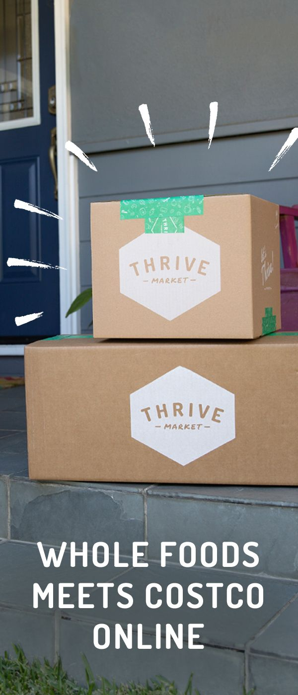 Members Save Off Premium, Organic Foods And Healthy Products And Get FREE  Delivery To Their Door! Thrive Market Is Making Healthy Living Easy And  Affordable ...