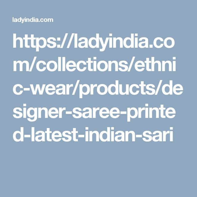 https://ladyindia.com/collections/ethnic-wear/products/designer-saree-printed-latest-indian-sari