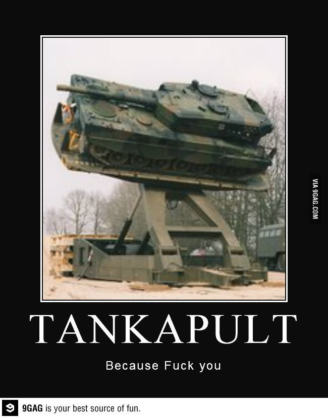 does it mean i get to break and blow up all the war machines?  yes, then, i'll have a tankapault, please.