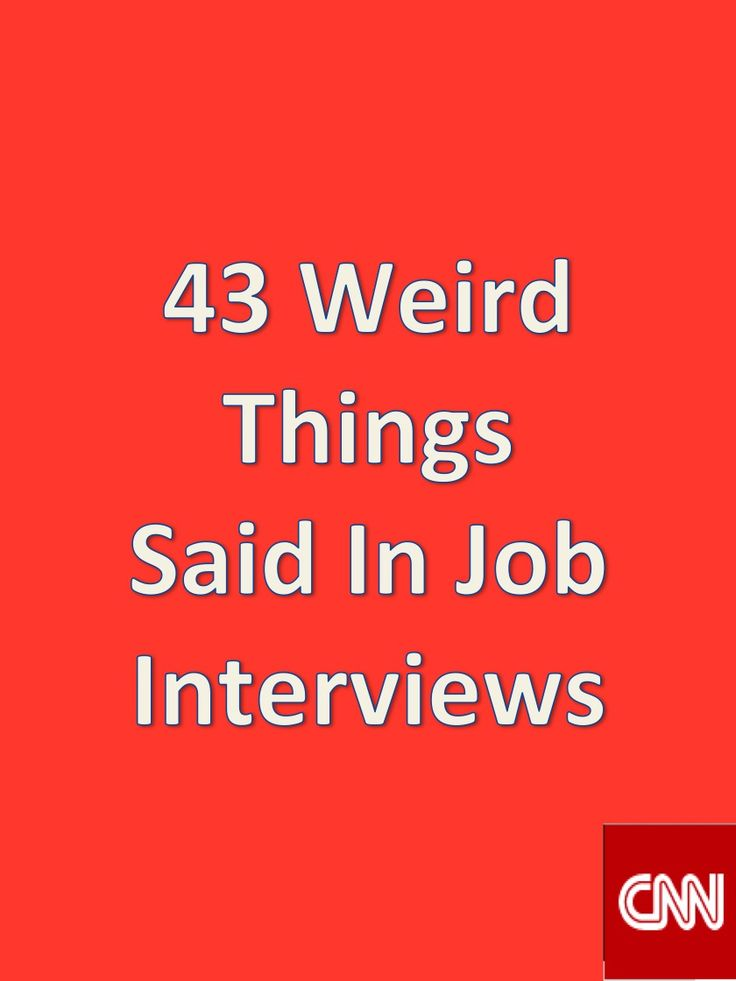 HR Human Resources Humor on Recruiting, Hiring, Onboarding, Interviews: Weird Things Said In Job Interviews