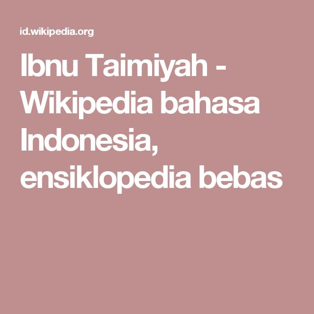 Ibnu Taimiyah - Wikipedia bahasa Indonesia, ensiklopedia bebas