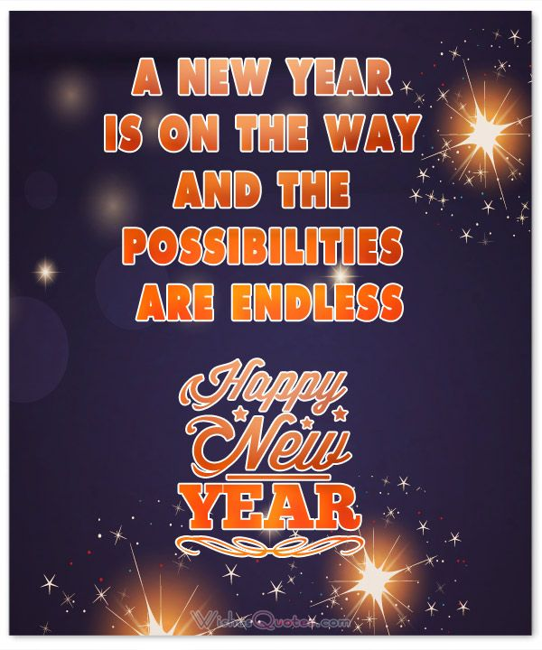 A NEW YEAR IS ON THE WAY AND THE POSSIBILITIES ARE ENDLESS