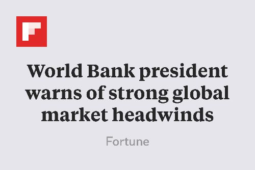 World Bank president warns of strong global market headwinds http://flip.it/cHnCE