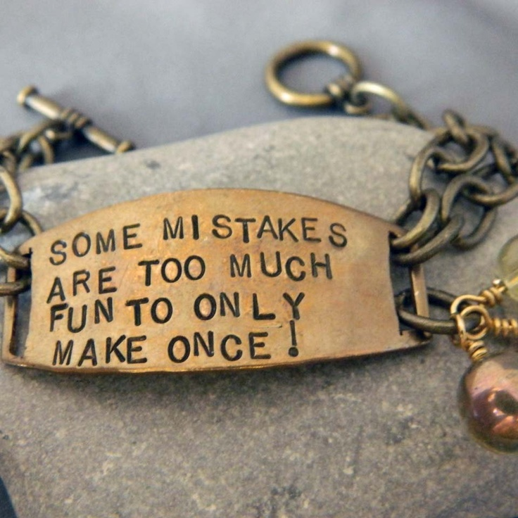 Some Mistakes are Too Much Fun to Only Make Once by WireNWhimsy, $30.00