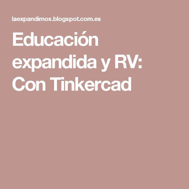 Educación expandida y RV: Con Tinkercad