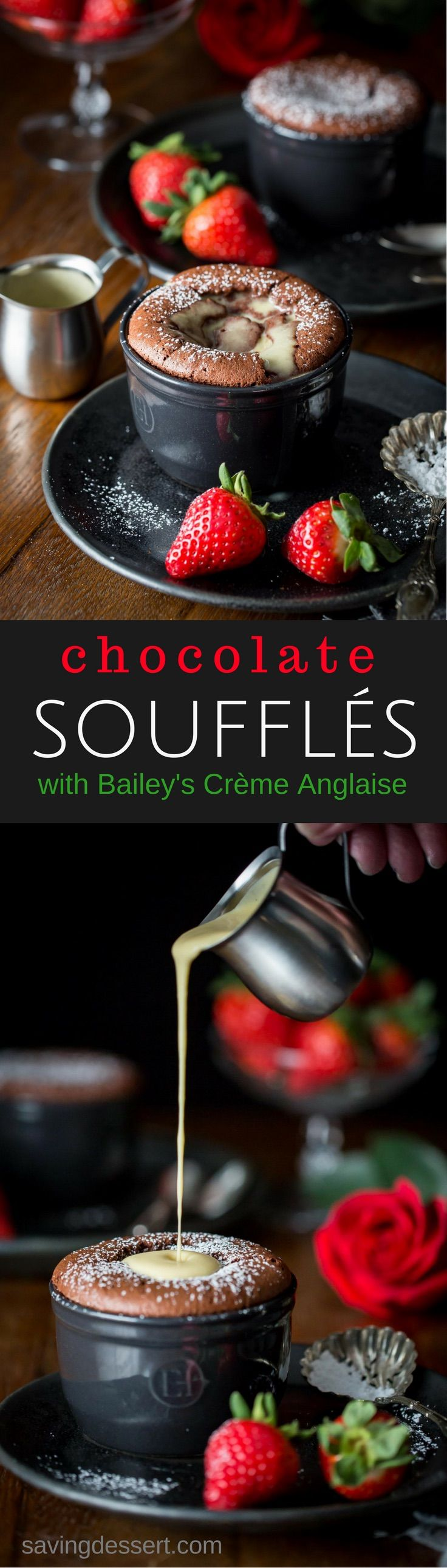 Chocolate Soufflé with Bailey's Crème Anglaise - Light as air, and melt in your mouth creamy, our soufflés taste luxurious and couldn't be easier to make!