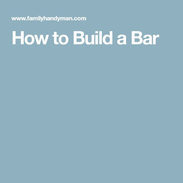 best 25 build a bar ideas on pinterest man cave diy bar. Black Bedroom Furniture Sets. Home Design Ideas