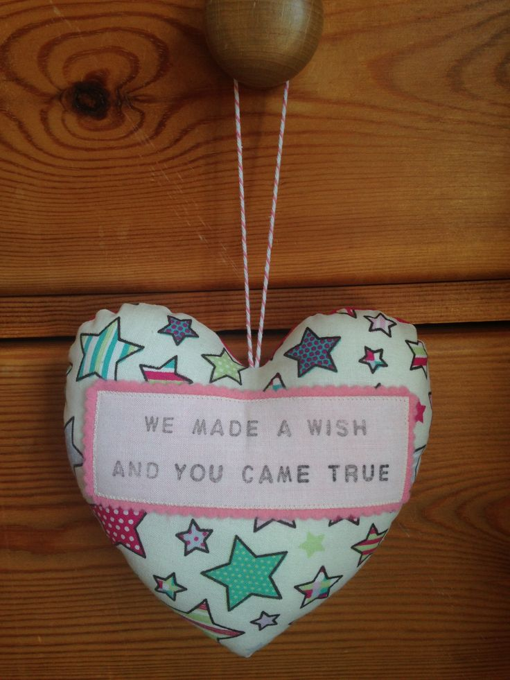 'We made a wish and you came true' printed heart.