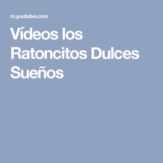 Vídeos los Ratoncitos Dulces Sueños